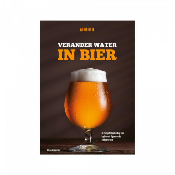Verander water in bier - A. Otte - 2de uitgave